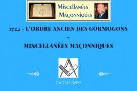 L'ORDRE ANCIEN DES GORMOGONS – MISCELLANÉES MAÇONNIQUES
