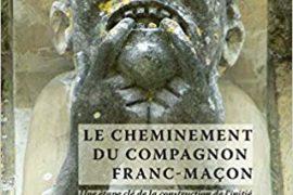 LE CHEMINEMENT DU COMPAGNON FRANC-MAÇON