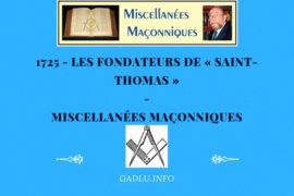 LES FONDATEURS DE « SAINT-THOMAS » – MISCELLANÉES MAÇONNIQUES