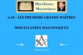 LES PREMIERS GRANDS MAÎTRES – MISCELLANÉES MAÇONNIQUES