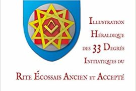 ILLUSTRATION HÉRALDIQUE DES 33 DEGRÉS INITIATIQUES DU REAA