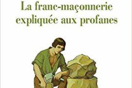 LA FRANC-MAÇONNERIE EXPLIQUÉE AUX PROFANES – PIERRE VAJDA