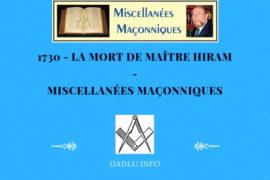 LA MORT DE MAÎTRE HIRAM – MISCELLANÉES MAÇONNIQUES