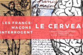 COLLOQUE GLDF – LES FRANCS-MAÇONS INTERROGENT LE CERVEAU