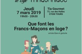 CAFÉ MAÇONNIQUE A TOURS – QUE FONT LES FRANCS-MAÇONS EN LOGE ,