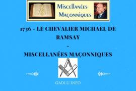 LE CHEVALIER MICHAEL DE RAMSAY – MISCELLANÉES MAÇONNIQUES