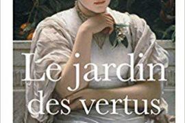 LE JARDIN DES VERTUS –