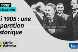 LOI DE 1905 : LE JOUR OU LA FRANCE DIVORCA DE L'EGLISE – EUROPE 1