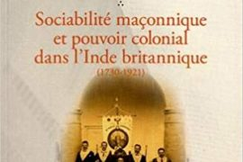 SOCIABILITÉ MAÇONNIQUE ET POUVOIR COLONIAL DANS L'INDE BRITANNIQUE