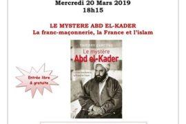 LE MYSTERE ABD EL-KADER : La Franc-Maçonnerie, la France et l'Islam