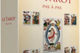 LE TAROT PAS A PAS : Iconographie, histoire, interprétation, lecture