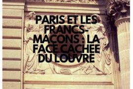 PARIS ET LES FRANCS-MAÇONS : LA FACE CACHÉE DU LOUVRE