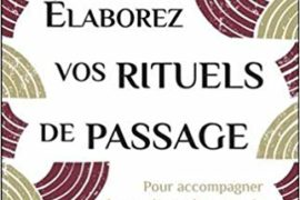 ELABOREZ VOS RITUELS DE PASSAGE