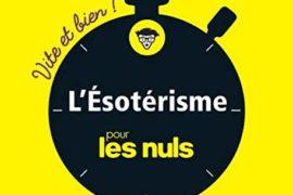 L'ESOTERISME POUR LES NULS – VITE ET BIEN !