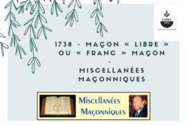 MAÇON « LIBRE » OU « FRANC » MAÇON –  MISCELLANÉES MAÇONNIQUES