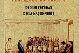 MANUEL MAÇONNIQUE, OU TUILEUR DE TOUS LES RITES DE MAÇONNERIE PRATIQUÉS EN FRANCE