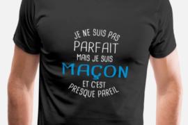 """TEE-SHIRT """"PAS PARFAIT MAIS MAÇON"""""""