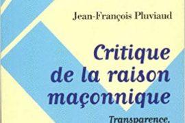 CRITIQUE DE LA RAISON MAÇONNIQUE : TRANSPARENCE, DÉMOCRATIE ET SECRET
