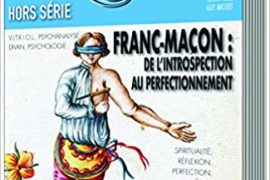 FRANC-MAÇON : DE L'INTROSPECTION AU PERFECTIONNEMENT