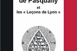 """MARTINES DE PASQUALLY ET LES """"LEÇONS DE LYON"""""""