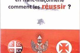 PASSAGES DE GRADES EN FRANC-MAÇONNERIE, COMMENT LES RÉUSSIR ?