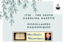 THE SOUTH CAROLINA GAZETTE – MISCELLANÉES MAÇONNIQUES