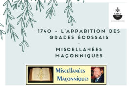 L'APPARITION DES GRADES ÉCOSSAIS – MISCELLANÉES MAÇONNIQUES