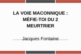LA VOIE MACONNIQUE : MÉFIE-TOI DU 2 MEURTRIER