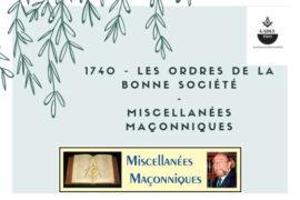 LES ORDRES DE LA BONNE SOCIÉTÉ  – MISCELLANÉES MAÇONNIQUES
