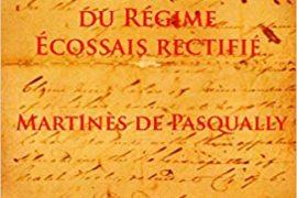 AUX SOURCES DU REGIME ECOSSAIS RECTIFIE -MARTINES DE PASQUALLY