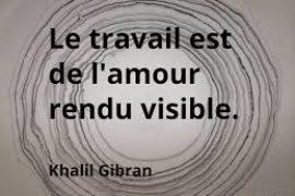 EXTRAIT DE LECTURE : LE TRAVAIL PAR KHALIL GIBRAN