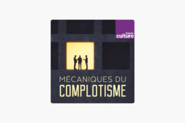 MÉCANIQUES DU COMPLOTISME