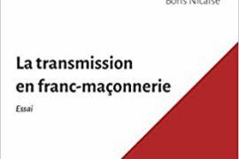 LA TRANSMISSION EN FRANC-MAÇONNERIE – BORIS NICAISE