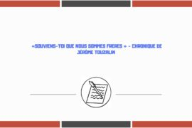 «SOUVIENS-TOI QUE NOUS SOMMES FRERES » – CHRONIQUE DE JÉRÔME TOUZALIN