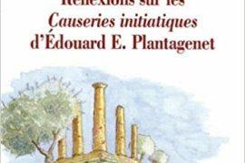 RÉFLEXIONS SUR LES CAUSERIES INITIATIQUES D'ÉDOUARD E. PLANTAGENET – TOME 2 – LE COMPAGNON