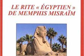 """LE RITE """"ÉGYPTIEN"""" DE MEMPHIS MISRAÏM"""