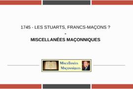 1745 – LES STUARTS, FRANCS-MAÇONS ? – MISCELLANÉESMAÇONNIQUES