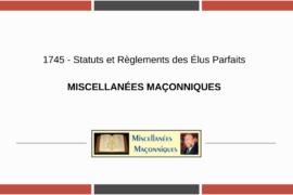 STATUS ET REGLEMENTS DES ELUS PARFAITS – MISCELLANÉESMAÇONNIQUES