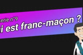 QUI EST FRANC-MAÇON ?   – VIDEO