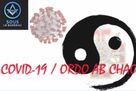 COVID-19 / Ordo Ab Chao |Sous le Bandeau |