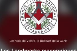 LES LANDMARKS MAÇONNIQUES – PODCAST DE LA GLNF