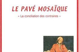 LE PAVE MOSAÏQUE : LA CONCILIATION DES CONTRAIRE