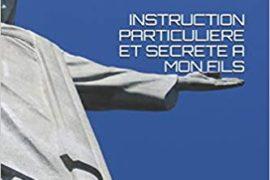 INSTRUCTION PARTICULIERE ET SECRETE A MON FILS : Oeuvres Spirituelles Classiques