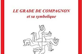 LE GRADE DE COMPAGNON et sa symbolique