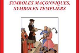 SYMBOLES MAÇONNIQUES, SYMBOLES TEMPLIERS – Jacques Rolland