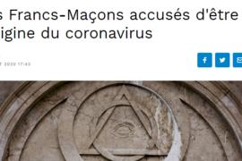 LES FRANCS-MAÇONS ACCUSES D'ETRE A L'ORIGINE DU CORONAVIRUS