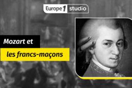 MOZART CHEZ LES FRANCS MAÇONS – EUROPE 1