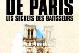 NOTRE DAME DE PARIS – LE SECRET DES BÂTISSEURS