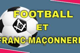 RÉFLEXION EN VIDÉO : FOOTBALL ET FRANC-MAÇONNERIE  – @BLOG 357
