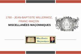 1760 – JEAN-BAPTISTE WILLERMOZ, FRANC-MAÇON